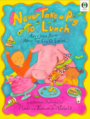 Never Take a Pig to Lunch: And Other Poems About the Fun of Eating (Orchard Paperbacks)