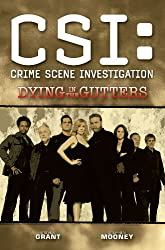 CSI: Dying In The Gutters (New Format) (CSI: Crime Scene Investigation (IDW Numbered))