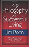 My Philosophy For Successful Living by Rohn, Jim (2012) Paperback