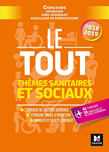 Le Tout Thèmes sanitaires et sociaux - Concours IFSI/AS/AP - 2018-2019 - Préparation ultra-complète