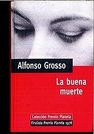 LA BUENA MUERTE par ALFONSO GROSSO