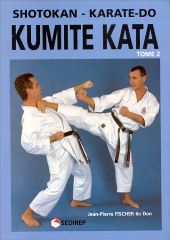 Shotokan : Karate-do Kumite Kata, tome 2 par Jean-Pierre Fischer