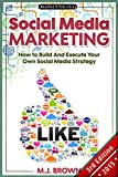 Social Media: Social Media Marketing - How To Build And Execute Your Own Internet Marketing Strategy with Facebook, Twitter, Youtube, LinkedIn and Instagram ... FBA, Online Book 1) (English Edition)