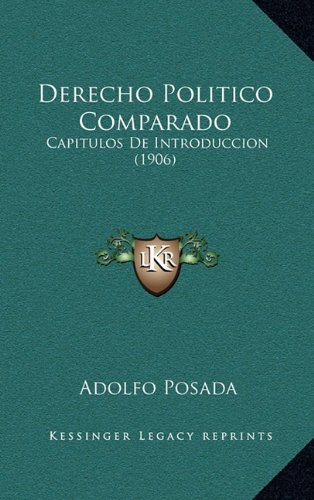 Derecho Politico Comparado: Capitulos de Introduccion (1906)