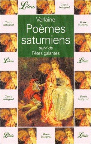 Poèmes saturniens, suivi de Fêtes galantes par Paul Verlaine