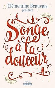 vignette de 'Songe à la douceur (Clémentine Beauvais)'