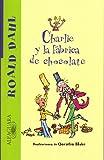 Charlie y La Fabrica de Chocolate (Alfaguara)