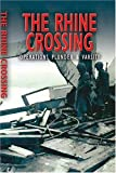 Rhine Crossing: Operation VARSITY - 30th and 79th US Divisions and 17th US Airborne Division