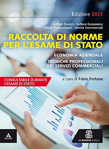 Raccolta di norme per l'esame di Stato. Economia aziendale. Con e-book. Con espansione online. Per gli Ist. tecnici