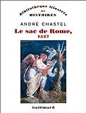Le Sac de Rome. 1527: Du premier maniérisme à la contre-Réforme de Chastel.André (1984) Broché