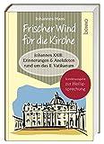 Frischer Wind für die Kirche: Johannes XXIII. Erinnerungen & Anekdoten rund um das II. Vatikanum -