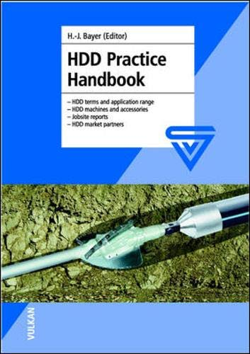 HDD Practice Handbook: - HDD terms and application range<br>- HDD machines and accessoires<br>- Jobsite reports<br>- HDD market partners<br>: - HDD ... Jobsite Reports and HDD Market Partners