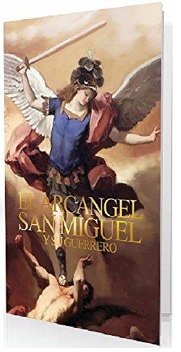 EL ARCÁNGEL SAN MIGUEL Y SU GUERRERO: LA PREPARACIÓN DE UN GUERRERO DE DIOS de