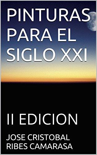 PINTURAS PARA EL SIGLO XXI: II PARTE- II EDICION
