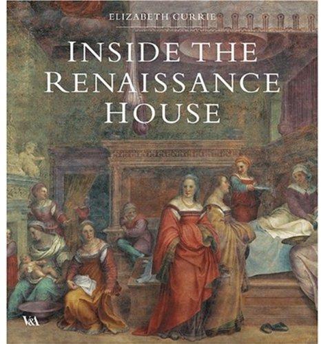 Inside the Renaissance House por Elizabeth CURRIE