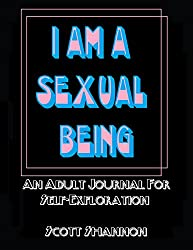 I Am A Sexual Being: An Adult Journal For Self-Exploration (English Edition)