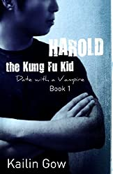 Harold the Kung Fu Kid: A Date with a Vampire Harold the Kung Fu Kid: Date with a Vampire Book 1 by Kailin Gow (2011-11-21)