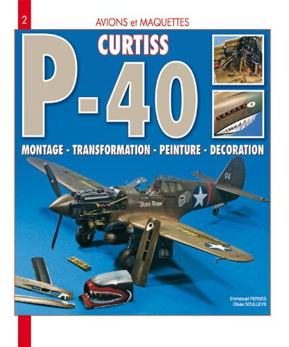 Avions & Maquettes : le  P40 Curtiss