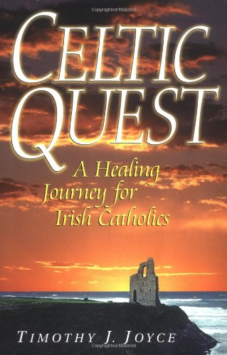 Celtic Quest A Healing Journey For Irish Catholics
