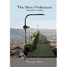 The Slow Holocaust