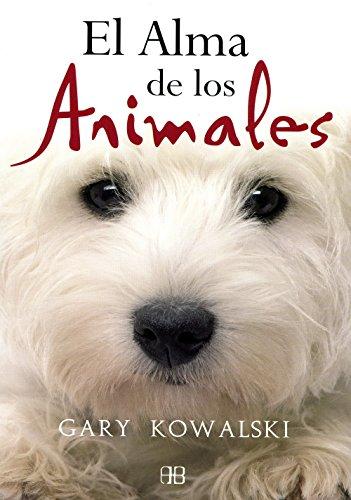 Alma de los Animales, El por Gary Kowalski