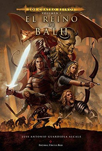 El reino de Balh (Los cuatro reinos nº 1) por Luis Antonio Guardiola Alcalá