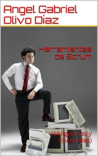 Herramientas de Scrum: (obligatorias y Opcionales) por Angel Gabriel Olivo Díaz