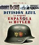 División Azul. La división española de Hitler (Militaria)