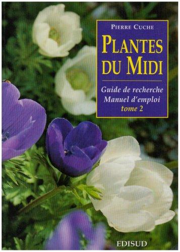 Plantes du Midi, tome 2 : Guide de recherche, manuel d'emploi