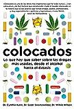 Colocados: Lo que hay que saber sobre las drogas más consumidas, desde el alcohol hasta el éxtasis (Sociedad)