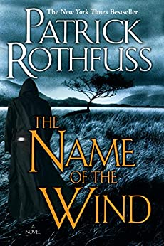 The Name of the Wind: The Kingkiller Chronicle: Day One (English Edition) von [Rothfuss, Patrick]