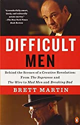 Difficult Men: Behind the Scenes of a Creative Revolution: From The Sopranos and The Wire to Mad Men and Breaking Bad by Brett Martin (2014-07-29)