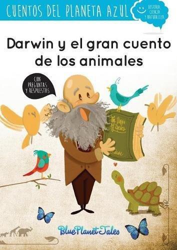 Darwin y el gran cuento de los animales por Blue Planet Productions S.L.