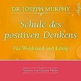 Schule des positiven Denkens ? Für Wohlstand und Erfolg: 1 CD - Dr. Joseph Murphy