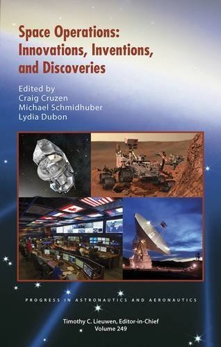 Space Operations: Innovations, Inventions, and Discoveries (Progress in Astronautics and Aeronautics) by Craig Cruzen (2015-09-15)