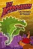 """Afficher """"Les Astrosaures Les fantômes de l'espace"""""""