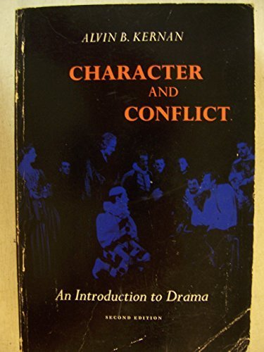 Character and Conflict: An Introduction to Drama by Alvin B. Kernan (1969-06-01)