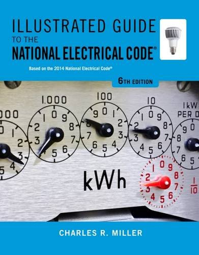 Illustrated Guide to the National Electrical Code (Illustrated Guide to the National Electrical Code (Nec))