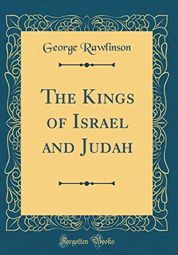 The Kings of Israel and Judah (Classic Reprint)