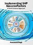 Implementing SAP SuccessFactors: A Client Centered Approach