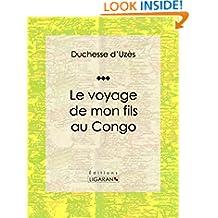Le voyage de mon fils au Congo (French Edition)