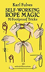 Self-Working Rope Magic: 70 Foolproof Tricks