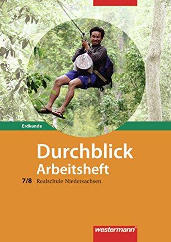 Durchblick Erdkunde - Ausgabe 2008 für Realschulen in Niedersachsen: Arbeitsheft 7 / 8