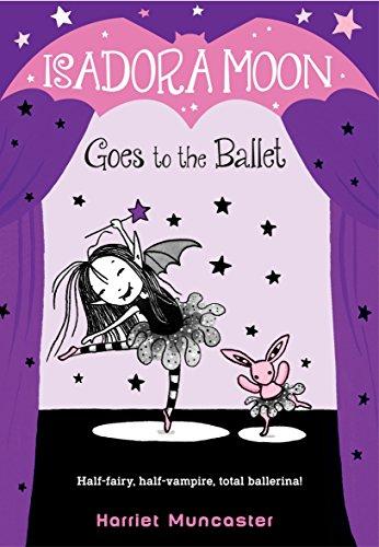 Isadora Moon Goes to the Ballet par Harriet Muncaster