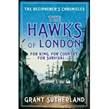 The Hawks of London (The Decipherer's Chronicles Book 2)