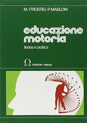 Educazione motoria. Teoria e pratica (Scolastica)