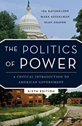 The Politics of Power - A Critical Introduction to  American Government 6e