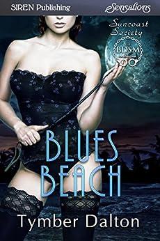 Blues Beach [Suncoast Society] (Siren Publishing Everlasting Classic) di [Dalton, Tymber]