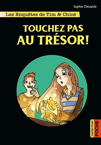 Les enquêtes de Tim et Chloé (Tome 3) - Touchez pas au trésor !