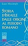 Storia d'Israele dalle origini al periodo romano (Studi biblici)